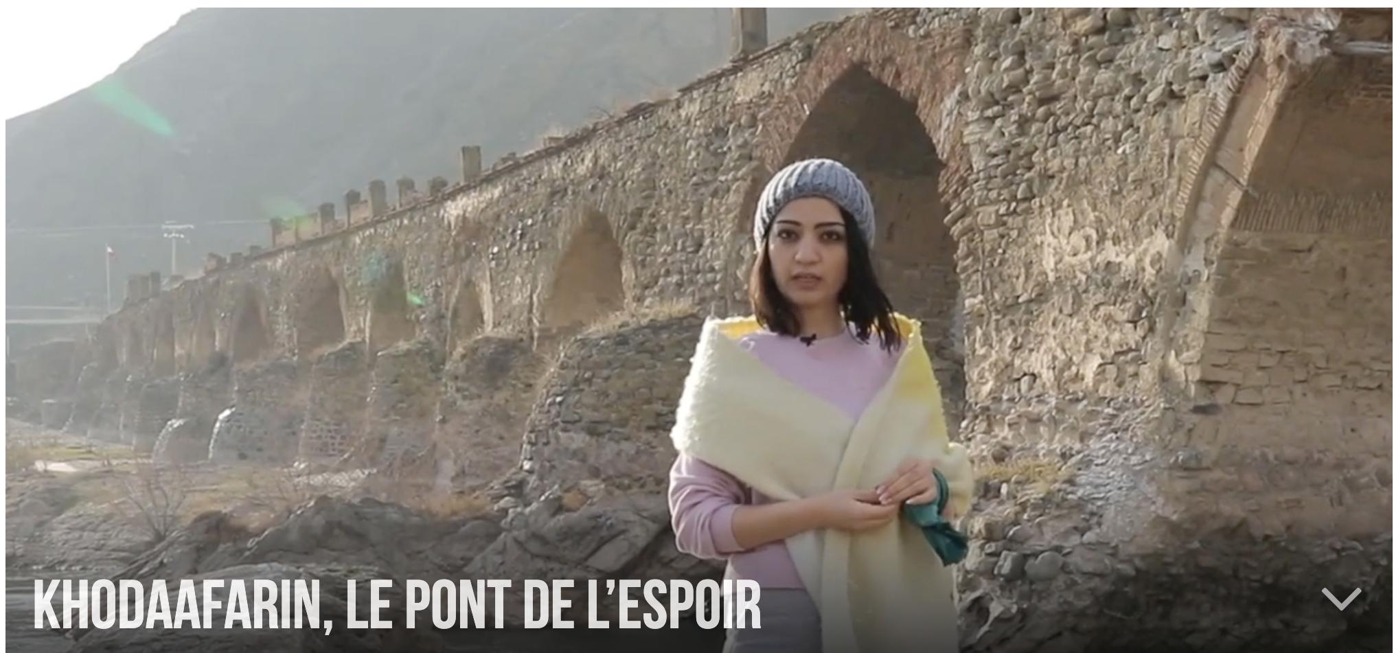 KHODAAFARIN, LE PONT DE L'ESPOIR